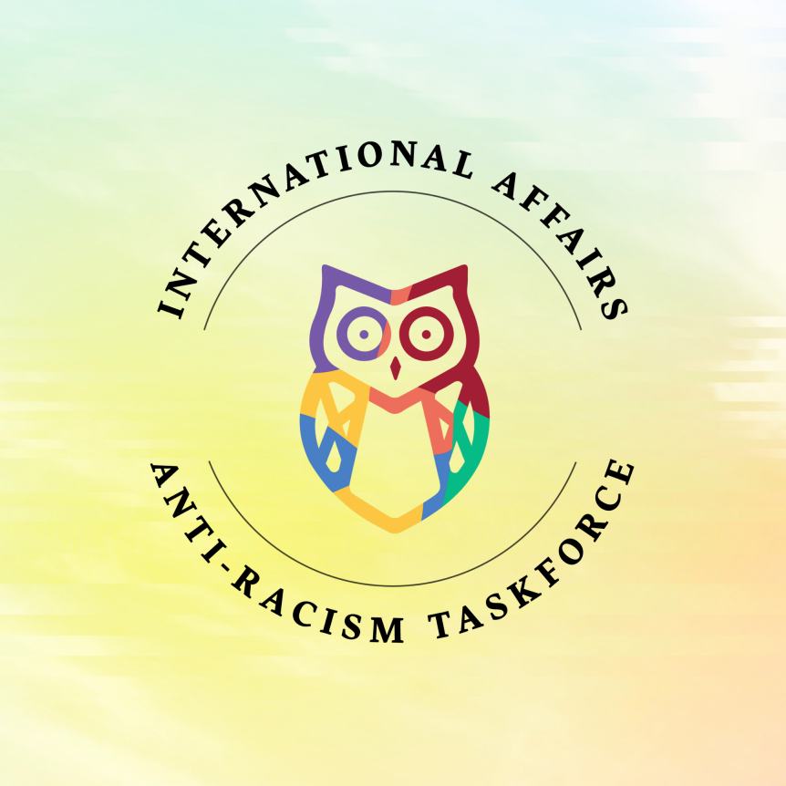 The International Affairs Anti-Racism Taskforce logo (owl in circle) is displayed on a watercolor rainbow background.